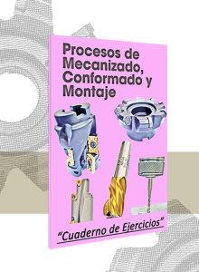 Procesos de Mecanizado, Conformado y Montaje (Ejercicios)