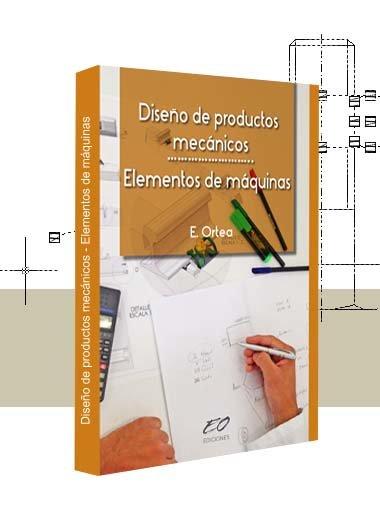 Diseño de Productos Mecánicos - Elementos de Máquinas