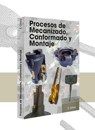 Procesos de Mecanizado, Conformado y Montaje