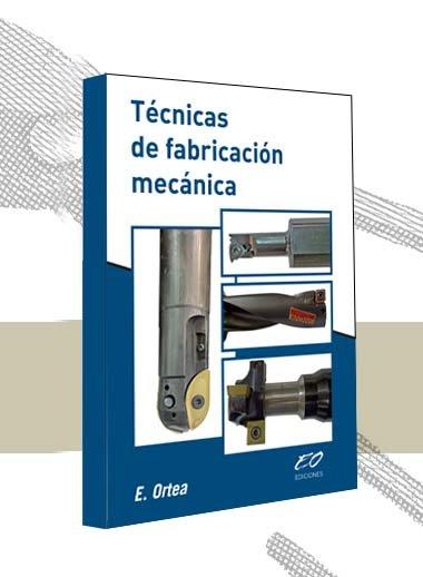 Técnicas de fabricación mecánica