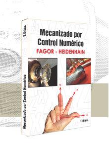 Mecanizado por control numérico (FAGOR - HEIDENHAIN)