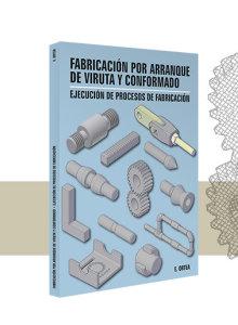 Fabricación por arranque de viruta y conformado / Ejecución de procesos de fabricación