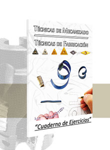 Técnicas de Mecanizado/Técnicas de Fabricación (Ejercicios)